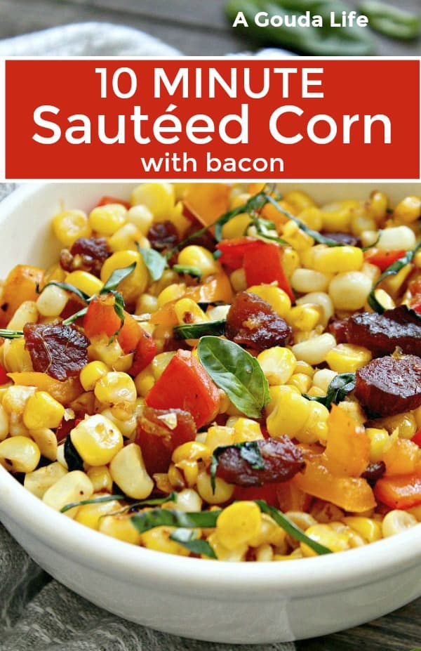 pinterest pin - closeup of white bowl of corn, red bell peppers and bacon garnished with basil