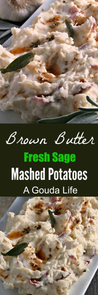 Brown Butter Mashed Potatoes, rustic, creamy, cheesy enhanced with fresh sage. The perfect side dish. Make up to a day ahead for easier entertaining.