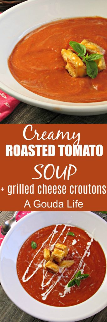 Roasted Tomato Soup and Grilled Cheese Croutons. Caramelized oven roasted tomatoes, fresh herbs blended to an easy, creamy delicious comfort meal.